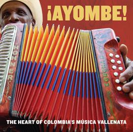 ¡Ayombe! The Heart of Colombia's Música Vallenata