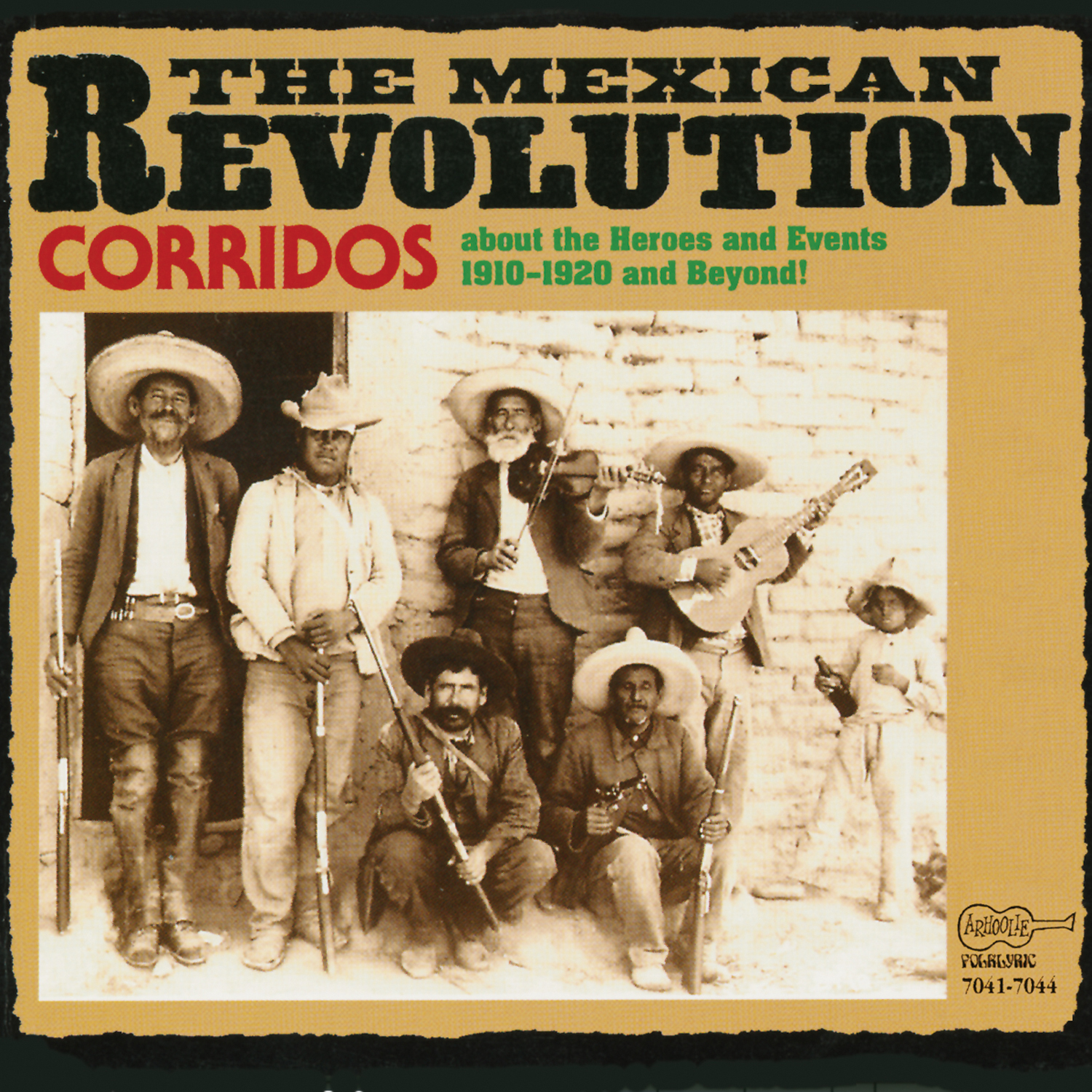 The Mexican Revolution Corridos About The Heroes And
