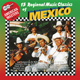 15 Regional Music Classics Of Mexico