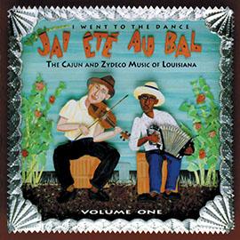 J'ai Été Au Bal (I Went to the Dance) Vol. 1