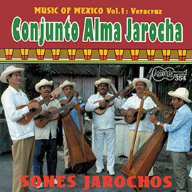 Music of Mexico, Vol. 1: Veracruz: Sones Jarochos