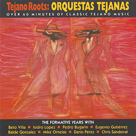 Tejano Roots: Orquestas Tejanas