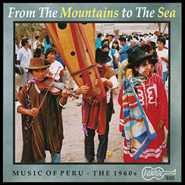 From the Mountains to the Sea: Music of Peru: The 1960s