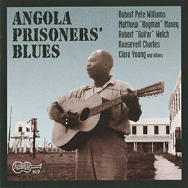Angola Prisoners' Blues (CD Edition)