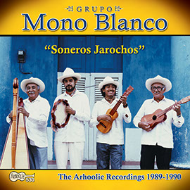 Soneros Jarochos: The Arhoolie Recordings 1989-1990