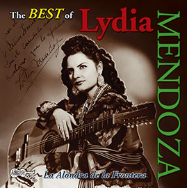 The Best of Lydia Mendoza - La Alondra de la Frontera