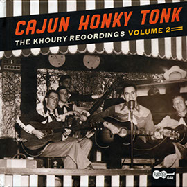 Cajun Honky Tonk: The Khoury Recordings, Vol. 2