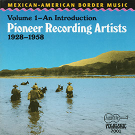 Mexican-American Border Music: An Introduction: Pioneer Recording Artists (1928-1958)