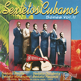 Sextetos Cubanos: Sones Vol. II
