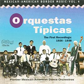 Orquestas Típicas (1926-1938) - Pioneer Mexican-American Dance Orchestras