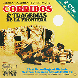 Corridos & Tragedias de la Frontera: First Recordings of Historic Mexican-American Ballads (1928-1937)