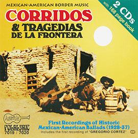 Corridos & Tragedias de la Frontera: First Recordings of Historic Mexican-American Ballads (1928-1937)