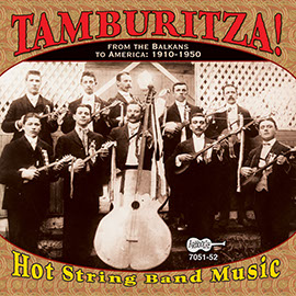 Tamburitza! Hot String Band Music from the Balkans to America: 1910-1950