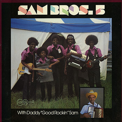 "Sam Bros. 5 with Daddy ""Good Rockin"" Sam"