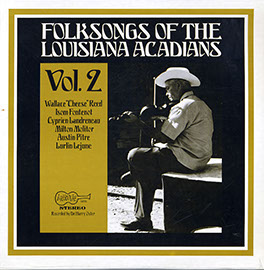 Folksongs of the Louisiana Acadians Volume 2