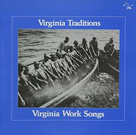 Virginia Traditions: Virginia Work Songs