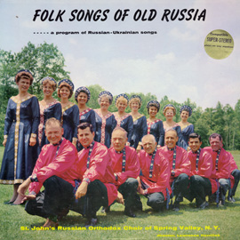 Folk Songs of Old Russia-A Program of Russian-Ukrainian Songs