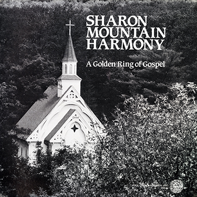 Sharon Mountain Harmony: A Golden Ring of Gospel by Amidon, Simpson, Rock Creek