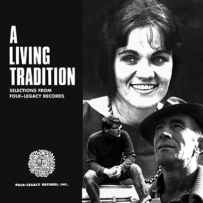 A Living Tradition: Selections from Folk-Legacy Records by Various Artists