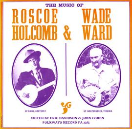 Music of Roscoe Holcomb and Wade Ward