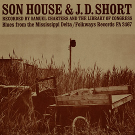 J.D. Short and Son House: Blues from the Mississippi Delta