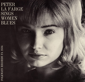 Peter La Farge Sings Women Blues: Peter La Farge Sings Love Songs