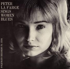 Peter La Farge Sings Women Blues: Peter La Farge Sings Love Songs