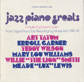Jazz Piano Greats: From Original Piano Solo Recordings by Moses Asch, 1944-1945