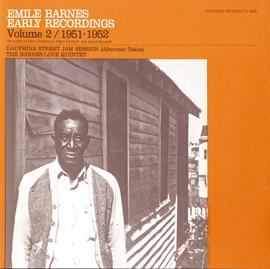 Emile Barnes: Early Recordings, Vol. 2 (1951-1952) Dauphine Street Jam Session (Alternate Takes)