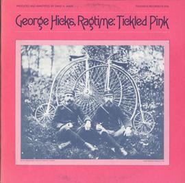 George Hicks, Ragtime: Tickled Pink