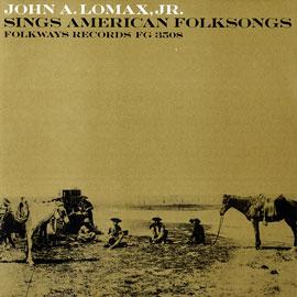John A. Lomax, Jr. Sings American Folksongs album cover