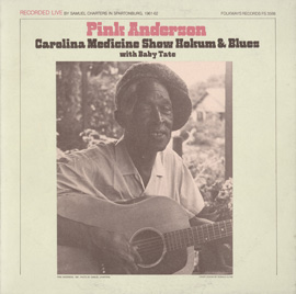 Pink Anderson: Carolina Medicine Show Hokum and Blues with Baby Tate