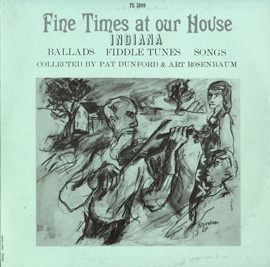 Fine Times at Our House: Traditional Music of Indiana: Ballads, Fiddle Tunes, Songs