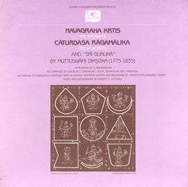Navagraha Krtis (The 9 Planets), Caturdasa Ragamalika (The 14 Worlds) and Sri Guruna by Muttuswami Diksitar