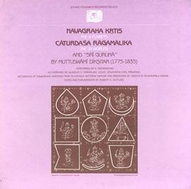 Navagraha Krtis (The 9 Planets), Caturdasa Ragamalika (The 14 Worlds) and Sri Guruna by Muttuswami Diksitar