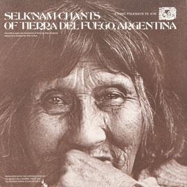 Selk'nam (Ona) Chants of Tierra del Fuego, Argentina