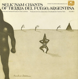 Selk'nam Chants of Tierra del Fuego, Argentina, Vol. 2