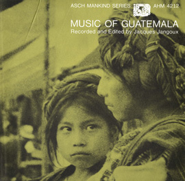 Music of Guatemala, Vol. 1