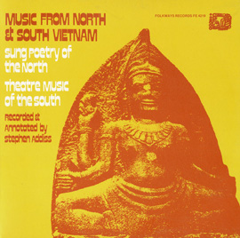 Music from North and South Vietnam: Sung Poetry of the North, Theatre Music of the South