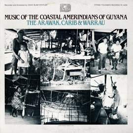 Music of the Coastal Amerindians of Guyana: The Arawak, Carib and Warrau