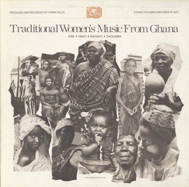 Traditional Women's Music from Ghana: Ewe, Fanti, Ashanti, and Dagomba
