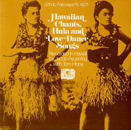 Hawaiian Chants, Hula and Love Dance Songs