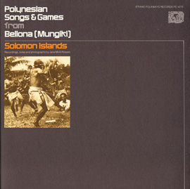 Polynesian Songs and Games from Bellona (Mungiki), Solomon Islands