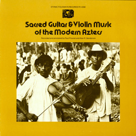 Sacred Guitar and Violin Music of the Modern Aztecs