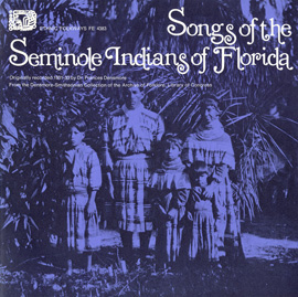 Songs of the Seminole Indians of Florida