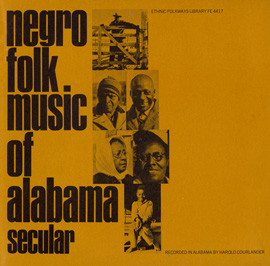 Negro Folk Music of Alabama, Vol. 1: Secular Music
