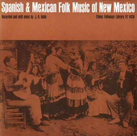 Spanish and Mexican Folk Music of New Mexico