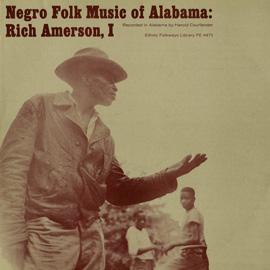 Negro Folk Music of Alabama, Vol. 3: Rich Amerson--1