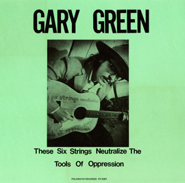 Gary Green, Vol. 1: These Six Strings Neutralize the Tools of Oppression
