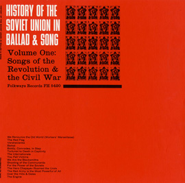 History of the Soviet Union in Ballad and Song, Vol. 1: Songs of the Revolution and the Civil War